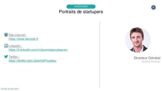 6 Site internet : https://www.wecook.fr LinkedIn : https://fr.linkedin.com/in/jeremieprouteau/en Twitter : https://twitter...