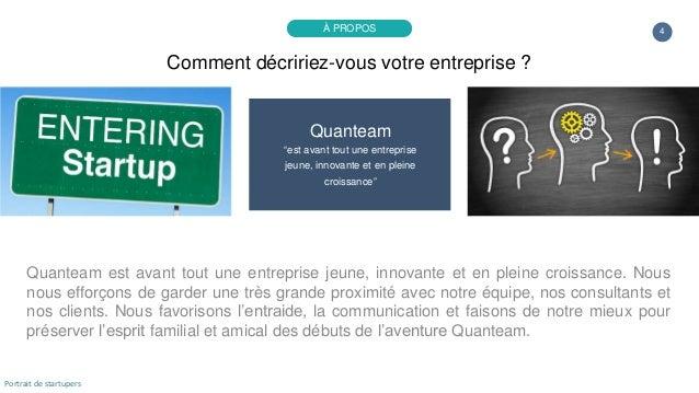 """4 Quanteam """"est avant tout une entreprise jeune, innovante et en pleine croissance"""" Quanteam est avant tout une entreprise..."""