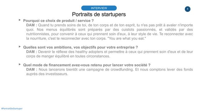 4 Portraits de startupers INTERVIEW ▸ Pourquoi ce choix de produit / service ? DAM : Quand tu prends soins de toi, de ton ...