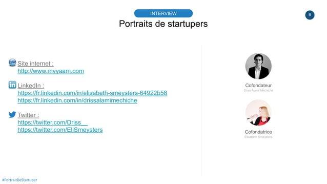 6 Site internet : http://www.myyaam.com LinkedIn : https://fr.linkedin.com/in/elisabeth-smeysters-64922b58 https://fr.link...