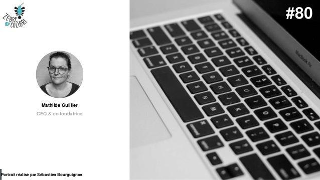 #PortraitDeStartuper par Sébastien Bourguignon Mathilde Guillier CEO & co-fondatrice Portrait réalisé par Sébastien Bourgu...