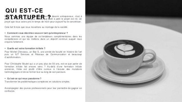 #Portrait destartuper #82 - Débutant-e Accepté-e - Michel Chevassu & Christophe Boutet Slide 2