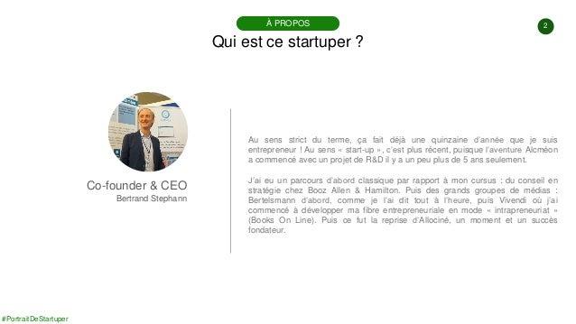 #PortraitDeStartuper #85 - Alcméon - Bertrand Stephann Slide 2