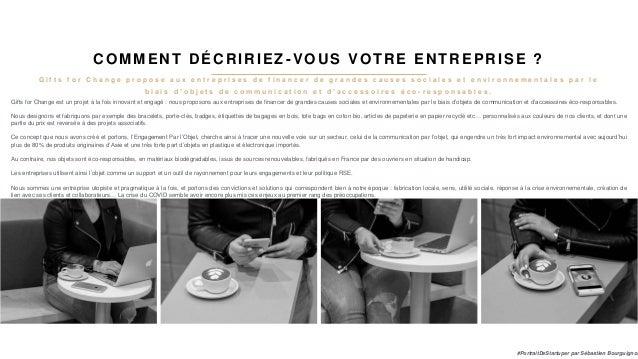 #PortraitDeStartuper par Sébastien Bourguignon COMMENT DÉCRIRIEZ -VOUS VOTRE ENTREPRISE ? Gifts for Change est un projet à...