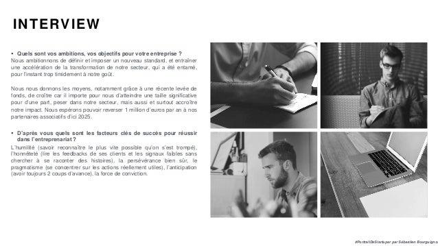 #PortraitDeStartuper par Sébastien Bourguignon INTERVIEW  Quels sont vos ambitions, vos objectifs pour votre entreprise ?...