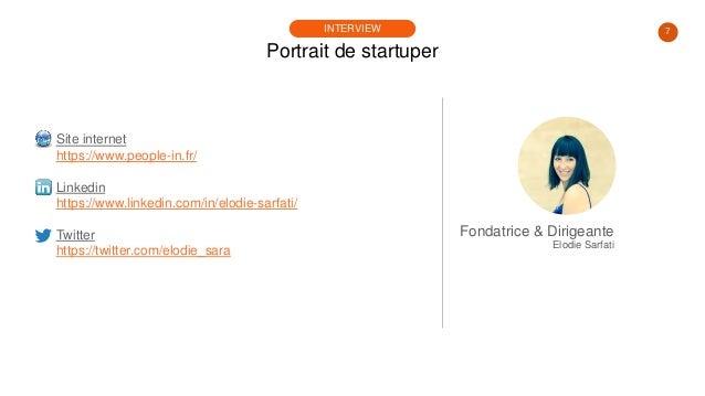 7 Portrait de startuper INTERVIEW Site internet https://www.people-in.fr/ Linkedin https://www.linkedin.com/in/elodie-sarf...