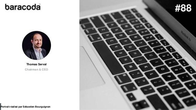 #PortraitDeStartuper par Sébastien Bourguignon Thomas Serval Chairman & CEO Portrait réalisé par Sébastien Bourguignon #88