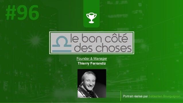 #PortraitDeStartuper Portrait réalisé par Sébastien Bourguignon Founder & Manager Thierry Ferrandiz
