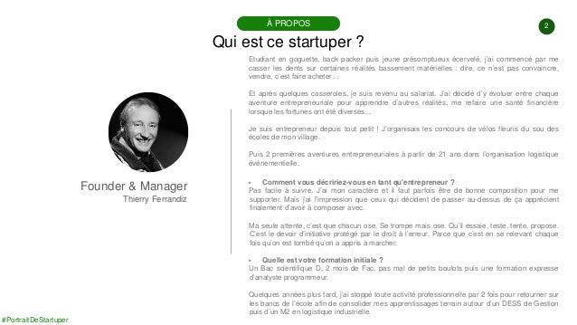 #PortraitDeStartuper #96 - Le Bon Côté Des Choses - Thierry Ferrandiz Slide 2