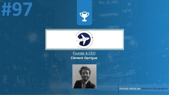 Portrait réalisé par Sébastien Bourguignon Founder & CEO Clément Garrigue