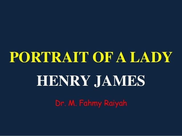 PORTRAIT OF A LADYHENRY JAMESDr. M. Fahmy Raiyah