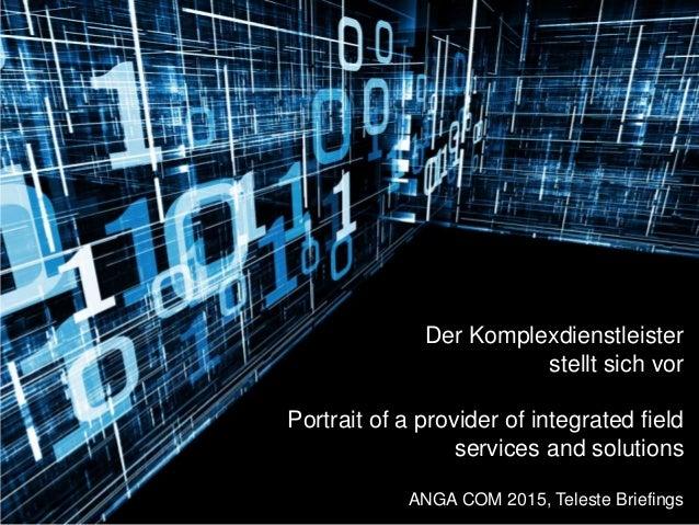 1 Netzkompetenz aus einer Hand Der Komplexdienstleister stellt sich vor Portrait of a provider of integrated field service...