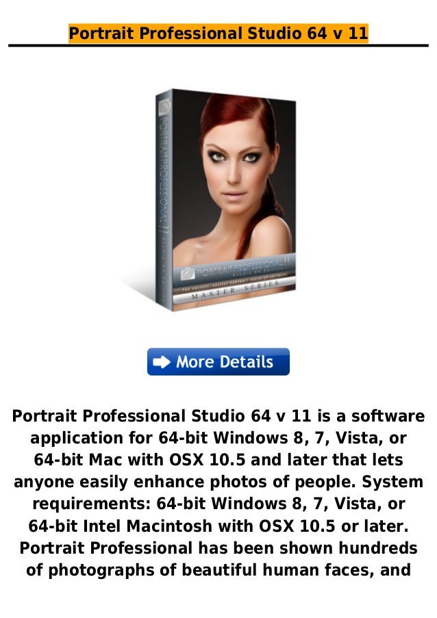 Portrait Professional Studio 64 v 11Portrait Professional Studio 64 v 11 is a softwareapplication for 64-bit Windows 8, 7,...