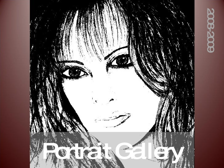 Portrait Gallery 2008-2009