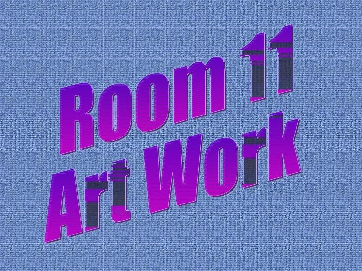 Room 11 Art Work