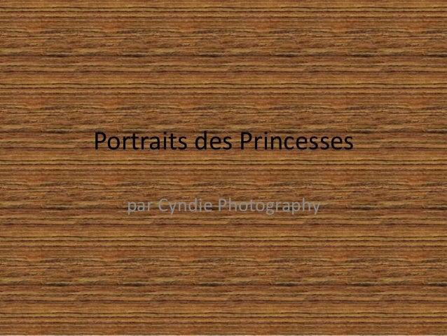 Portraits des Princesses par Cyndie Photography