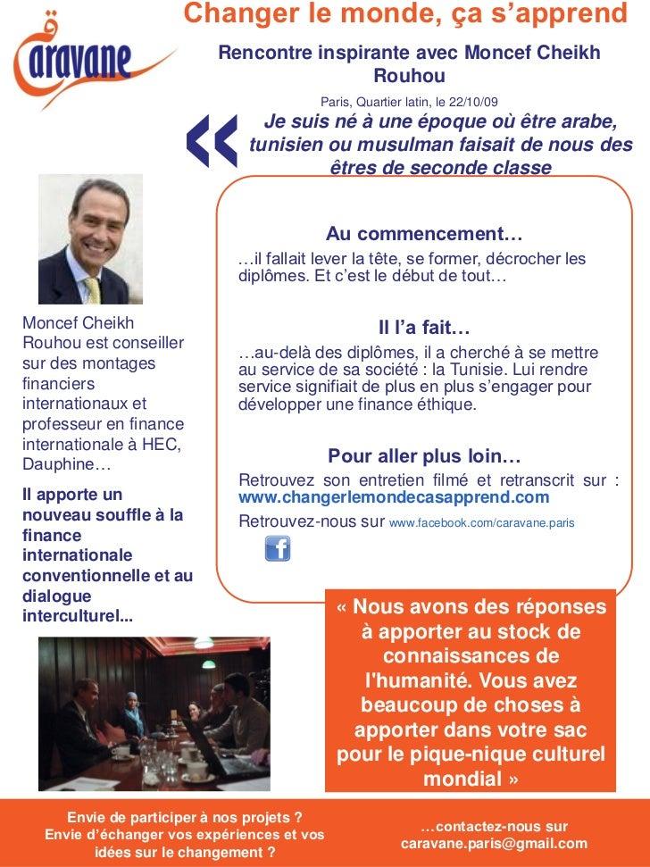Changer le monde, ça s'apprend                           Rencontre inspirante avec Moncef Cheikh                          ...