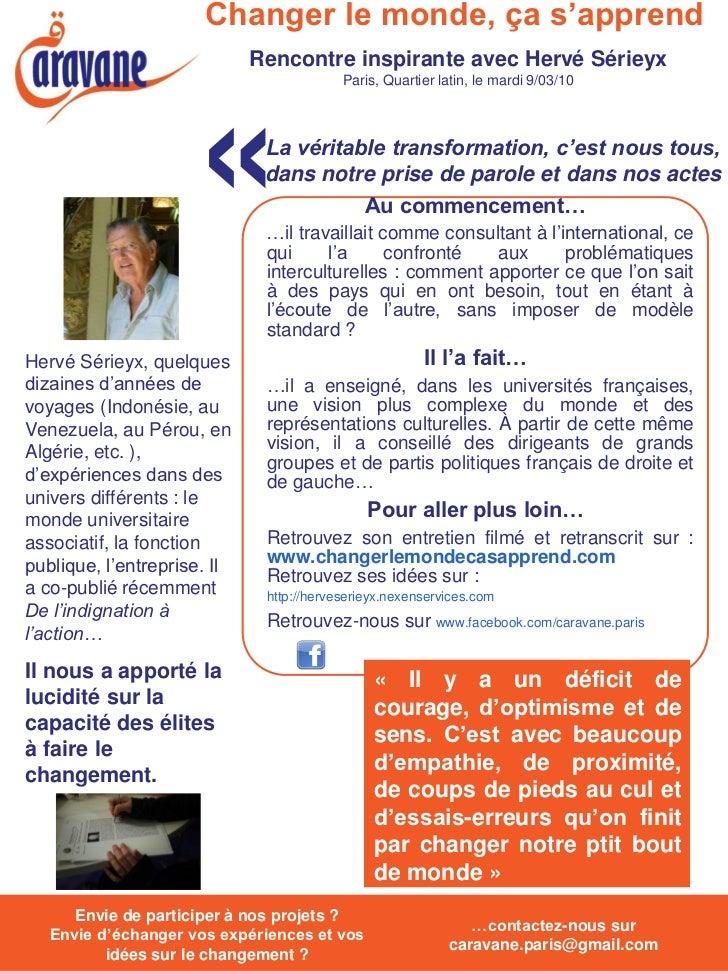 Changer le monde, ça s'apprend                             Rencontre inspirante avec Hervé Sérieyx                        ...