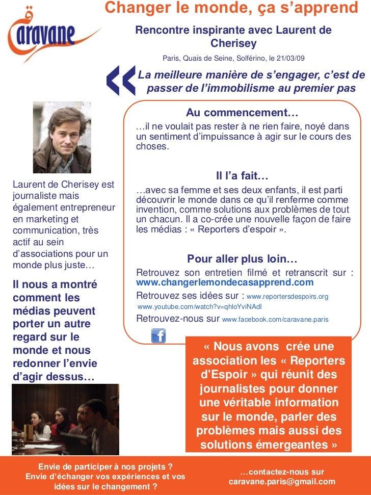 Changer le monde, ça s'apprend                              Rencontre inspirante avec Laurent de                          ...