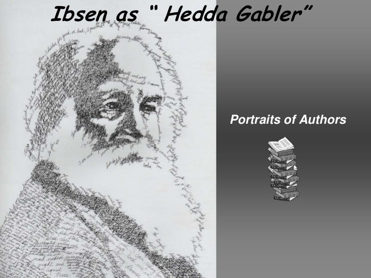 "Ibsen as "" Hedda Gabler""<br />Portraits of Authors<br />"