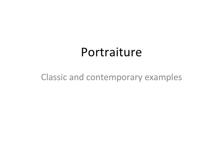 Portraiture Classic and contemporary examples