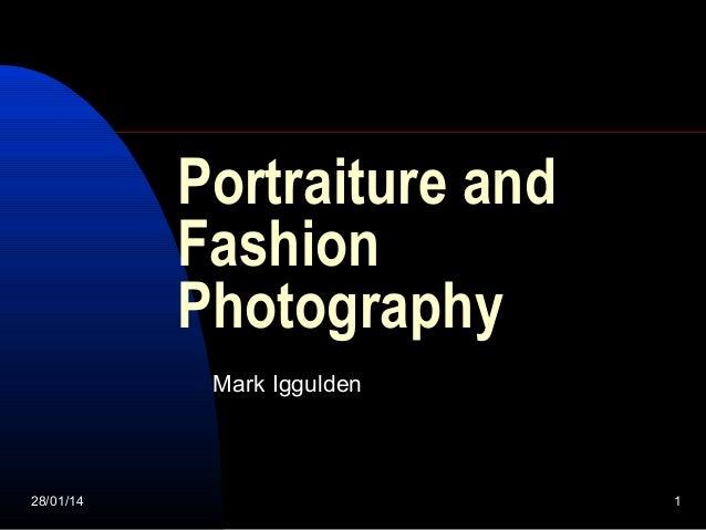 Portraiture and Fashion Photography Mark Iggulden  28/01/14  1