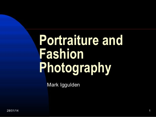 Portraiture and Fashion Photography Mark Iggulden  28/01/14  1