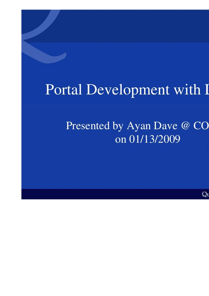 Portal Development with Liferay   Presented by Ayan Dave @ COJUG             on 01/13/2009