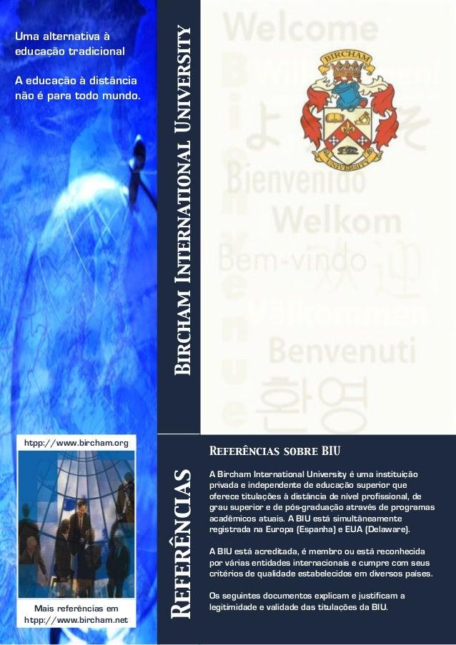 ReferênciasBirchamInternationalUniversity Mais referências em htpp://www.bircham.net Uma alternativa à educação tradiciona...