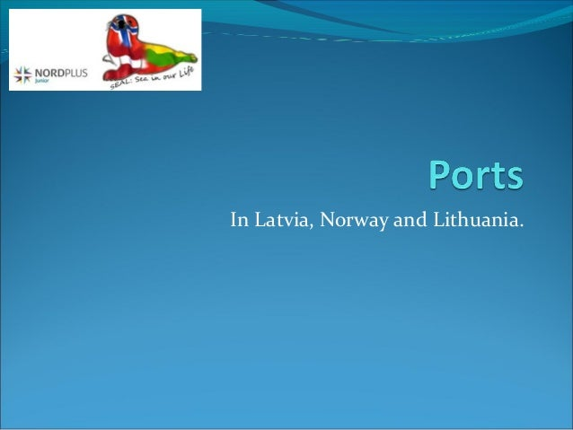 In Latvia, Norway and Lithuania.