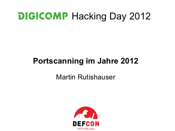Hacking Day 2012Portscanning im Jahre 2012     Martin Rutishauser