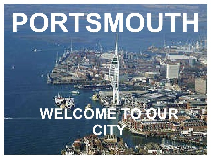 PORTSMOUTH WELCOME TO OUR CITY