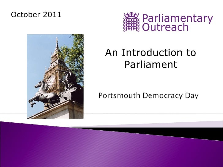 October 2011 An Introduction to Parliament