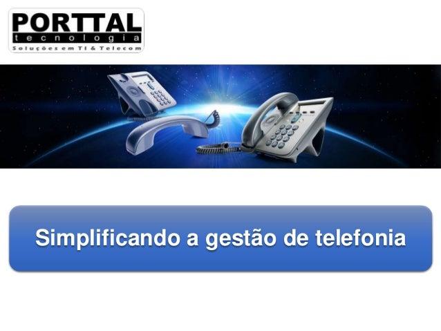 Simplificando a gestão de telefonia