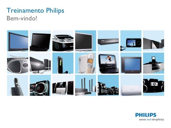 Treinamento Philips Bem-vindo!