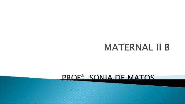 PROFª SONIA DE MATOS
