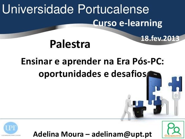 Universidade Portucalense                    Curso e-learning                                 18.fev.2013         Palestra...