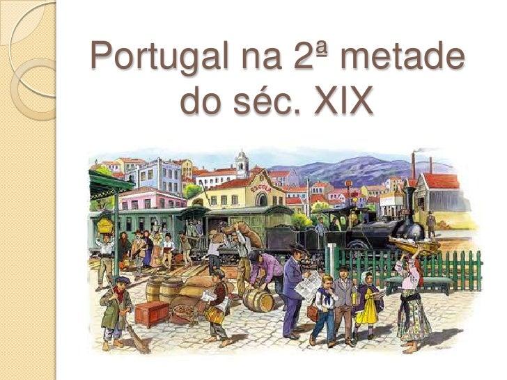 Portugal na 2ª metade do séc. XIX<br />