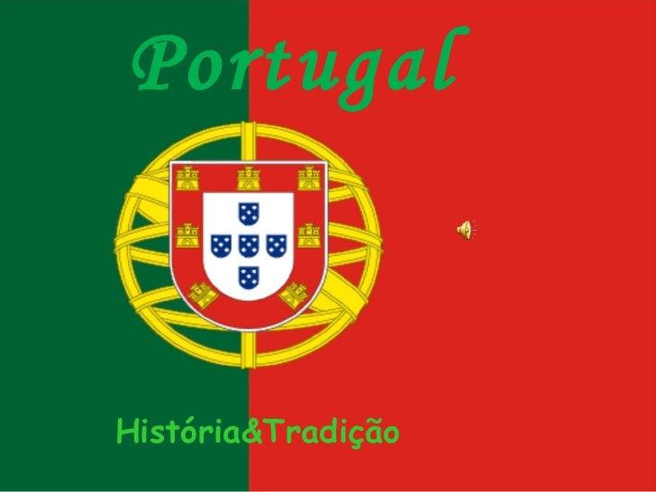 Portugal História&Tradição