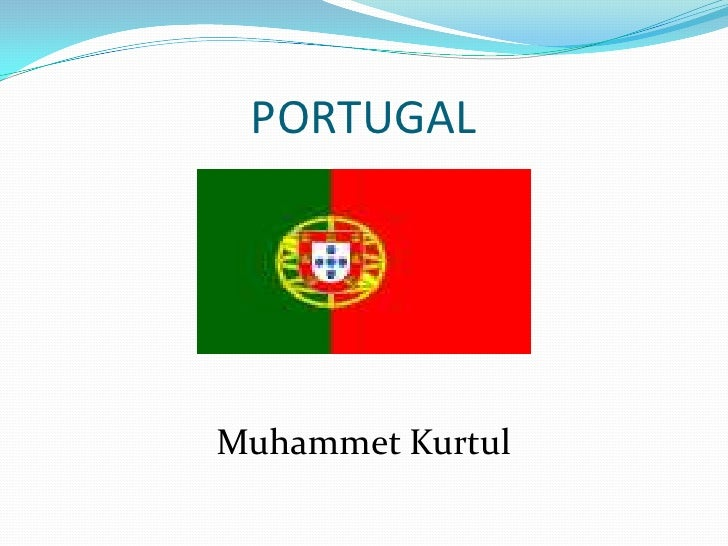 PORTUGAL<br />Muhammet Kurtul<br />