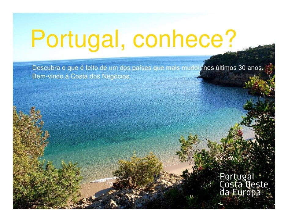 Portugal, conhece?Descubra o que é feito de um dos países que mais mudou nos últimos 30 anos.Bem-vindo à Costa dos Negócios.