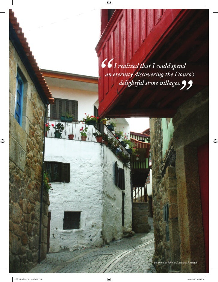 """""""  I realized that I could spend                           an eternity discovering the Douro's                            ..."""