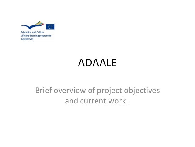 ADAALEBrief overview of project objectives         and current work.