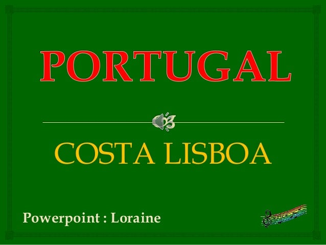 COSTA LISBOA Powerpoint : Loraine