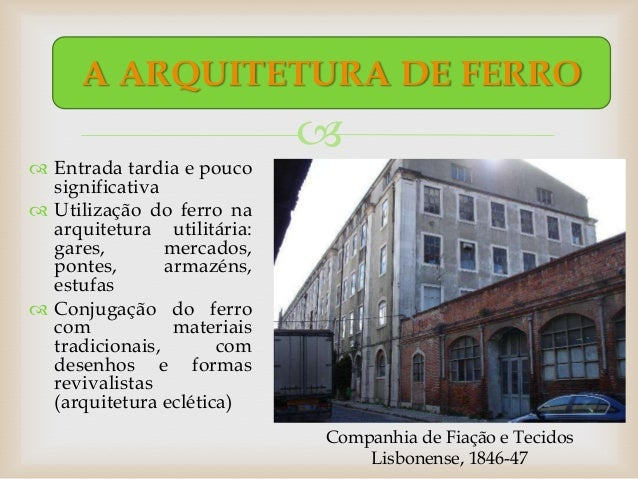 A ARQUITETURA DE FERRO                              Entrada tardia e pouco  significativa Utilização do ferro na  arqui...