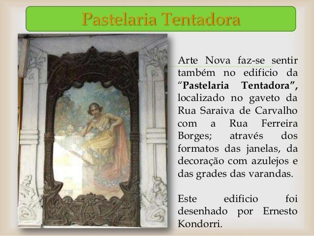 """Pastelaria Tentadora           Arte Nova faz-se sentir            também no edificio da            """"Pastelaria Tentadora""""..."""