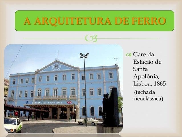 A ARQUITETURA DE FERRO                         Gare da                 Estação de                 Santa                 ...