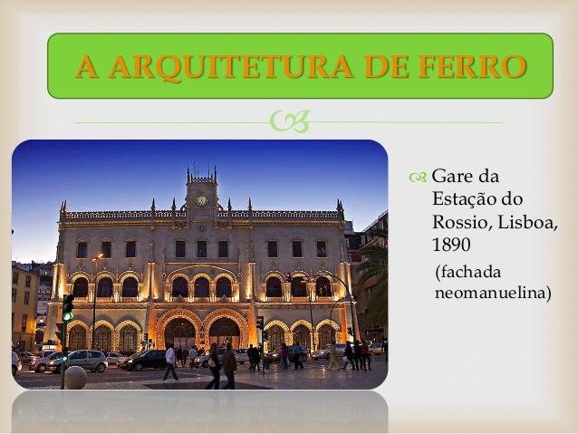 A ARQUITETURA DE FERRO                          Gare da                  Estação do                  Rossio, Lisboa,    ...