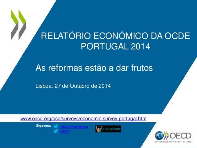 www.oecd.org/eco/surveys/economic-survey-portugal.htm  Siga-nos:  OECD  OECD Economics  RELATÓRIO ECONÓMICO DA OCDE  PORTU...