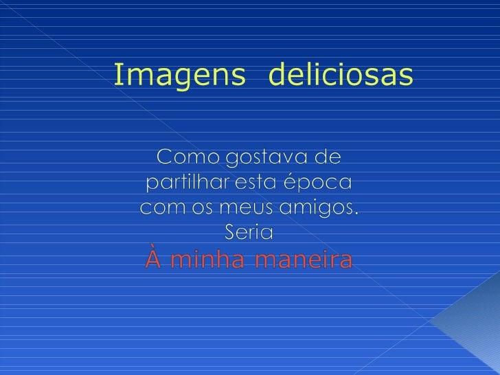 Imaginem, amigos, que andamos por aí e          saltamos do Porto para Espinho, da    Póvoa para Gaia, de Matosinhos para ...